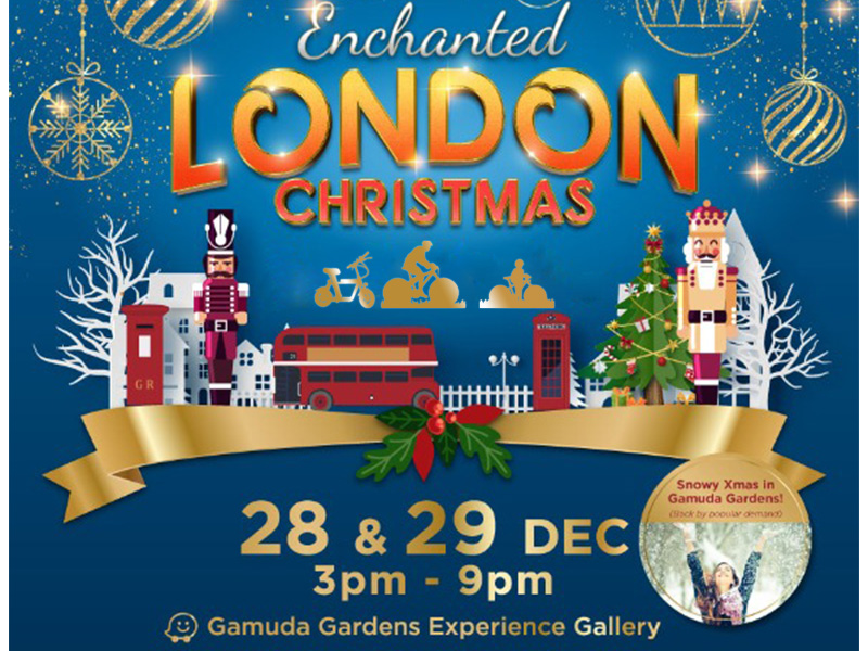 28-29/11 - London Christmas Gamuda Gardens