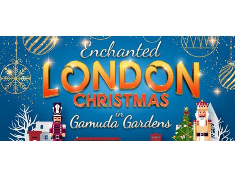 21-22/11 - London Christmas Gamuda Gardens